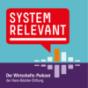 Systemrelevant - Der Wirtschafts-Podcast der Hans-Böckler-Stiftung Podcast Download
