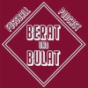 Berat & Bulat Podcast Download
