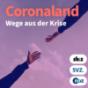 Coronaland – Zwischen Krise und Perspektive Podcast Download