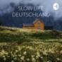 Podcast : SLOW LIFE DEUTSCHLAND - DAS ORIGINAL | by Franziska Frei