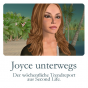 Joyce unterwegs - Der wöchentliche Trendreport aus Second Life Podcast Download