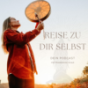 Reise zu DIR selbst Podcast Download