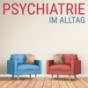 Psychiatrie im Alltag Podcast herunterladen