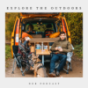 Explore the Outdoors I Vanlife, Outdoor, Leben