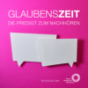 GLAUBENSZEIT Podcast Download