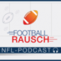 FootballRausch - Der NFL-Podcast