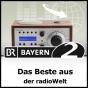 Das Beste aus der radioWelt - Bayern 2 Podcast herunterladen