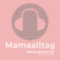 Mamaalltag Podcast Download
