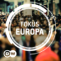Fokus Europa | Video Podcast | Deutsche Welle