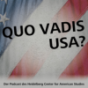 Quo Vadis USA? Podcast Download