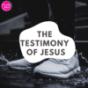 The Testimony of Jesus Podcast Download