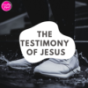The Testimony of Jesus Podcast Download