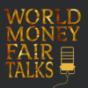 World Money Fair Talks Podcast Download