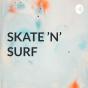 SKATE 'N' SURF  Podcast Download