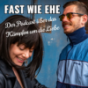 Fast wie Ehe Podcast Download