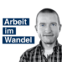 Arbeit im Wandel Podcast Download