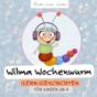 Wilma Wochenwurm - (Lern-) Geschichten für Kinder Podcast herunterladen
