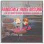 Randomly Hang Around - von der Kunst Wohnen individuell zu halten Podcast Download