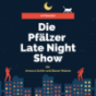 Die PFÄLZER Late Night Show Podcast Download