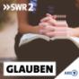 SWR2 Glauben Podcast Download