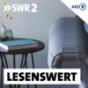 SWR2 lesenswert - Literatur Podcast Download