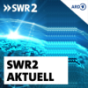 SWR2 Aktuell Podcast Download
