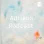 Adrians Podcast Download