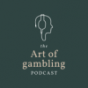 The Art of Gambling Podcast Download