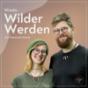 Wieder Wilder Werden Podcast Download