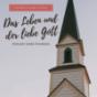 Das Leben und der liebe Gott Podcast Download
