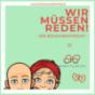 WIR MÜSSEN REDEN! Der Beziehungs-Podcast Podcast Download