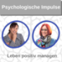 Psychologische Impulse - Leben positiv managen Podcast Download