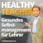 Gesunde Stresskompetenz für Lehrer mit dem Healthy Teacher Podcast. Podcast herunterladen