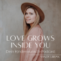 Love Grows Inside You - Dein Podcast bei Kinderwunsch Download
