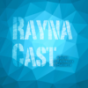 Raynacast Podcast Download