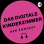 Das digitale Kinderzimmer - Der Podcast Podcast Download
