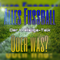 Alles Fussball, oder was? Podcast Download