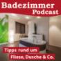 BADEZIMMER-PODCAST,  DIE  BAD - BERATUNG  zum anhören,  Tipps rund um Fliese, Dusche und Co. von und  mit Axel Kreisel