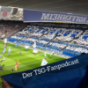 Der TSG-Fanpodcast
