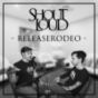 Releaserodeo - der Musikpodcast von Shout Loud