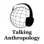 Talking Anthropology Podcast herunterladen