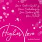 Higher Love - Dein Podcast für Deine Seelenentwicklung, Deine Seelenberufung und Deinen Seelenaufstieg Podcast herunterladen