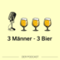 3 Männer - 3 Bier Podcast Download