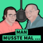 Man müsste mal... Podcast Download