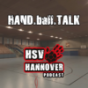 HAND.ball.TALK - HSV Hannover Podcast Download