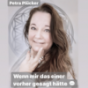 Petra Plücker - Wenn mir das einer vorher gesagt hätte