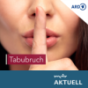 Tabubruch von MDR AKTUELL Podcast Download
