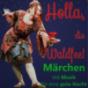 Holla, die Waldfee! Märchen mit Musik für eine gute Nacht Podcast Download