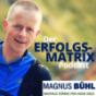 Der ErfolgsMatrix-Podcast von Magnus Bühl Podcast Download