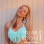 YOU are worth it! Podcast Download